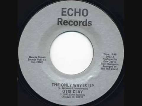 Otis Clay The Only Way Is Up