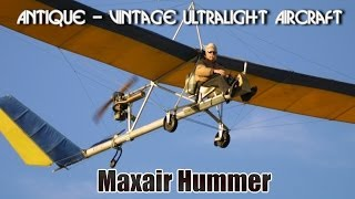 Maxair Hummer, single seat part 103 legal antique vintage ultralight aircraft.