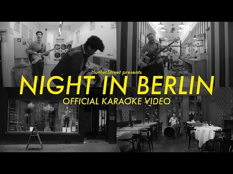 HunterStreet  - Night In Berlin (Official Karaoke Video)