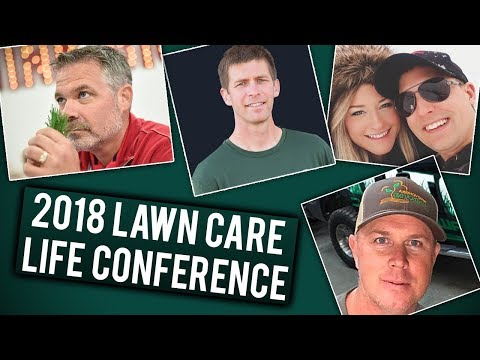 2018 Lawn Care Life Conference with Lawn Care Nut, Top Notch, and Brian's Lawn Maintenance
