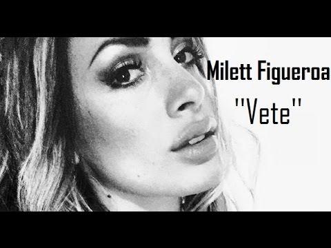 Milett Figueroa - Vete (Canción Y Letra)