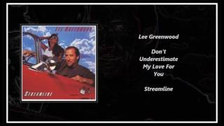 Watch Lee Greenwood Dont Underestimate My Love For You video