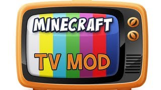 Minecraft - TV Mod Spotlight