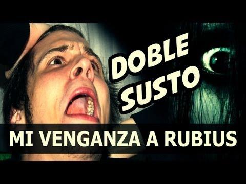 DOBLE SUSTO A RUBIUS - Mi Venganza