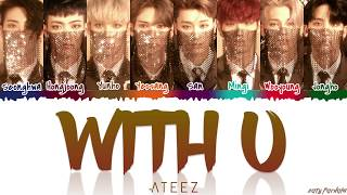 ATEEZ (에이티즈) - 'WITH U' (걸어가고 있어) Lyrics [Color Coded_Han_Rom_Eng]