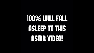 100% WILL FALL ASLEEP TO THIS ASMR SOUND ASSORTMENT VIDEO!