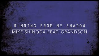 Running From My Shadow [feat. grandson] (Lyric Video) - Mike Shinoda