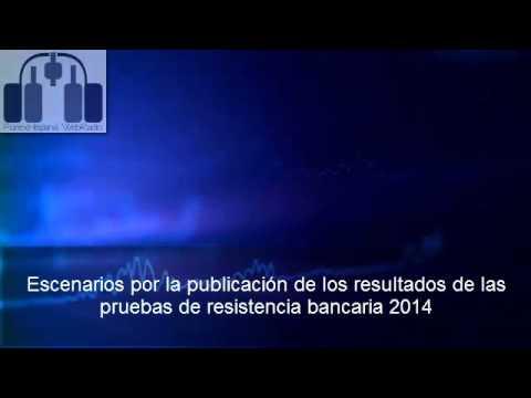 Escenarios por la publicación de los resultados de las pruebas de resistencia bancaria 2014