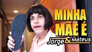 MINHA MÃE É: JORGE & MATEUS