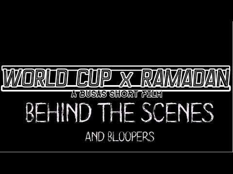 WORLD CUP x RAMADAN - Behind the Scenes + Bloopers