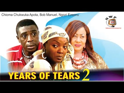 Years of Tears 2    -  Nigerian Nollywood  Movie