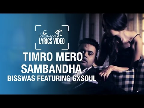 Timro Mero Sambandha - Bisswas ft. GXSOUL - Lyrics Video | Nepali R&B Pop Song
