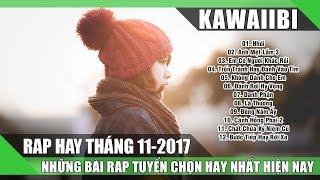 Tuyển Tập Những Bài Rap Hay Nhất Tháng 11/2017 - NHÓI - ANH MỆT LẮM (Rap Việt Tuyển Chọn 2017)