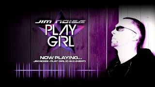JIM NOIZE - PLAY GIRL (C.W.C.G. EDIT)