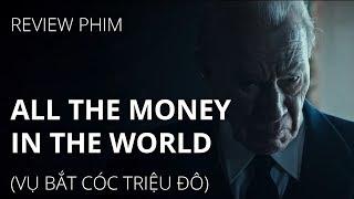 Review phim ALL THE MONEY IN THE WORLD (Vụ bắt cóc triệu đô)