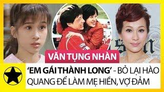 """Văn Tụng Nhàn - """"Em gái"""" Thành Long Bỏ Lại Hào Quang Phía Sau Để Làm Mẹ Hiền, Vợ Đảm"""