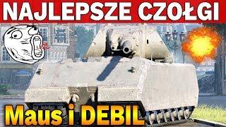 NAJLEPSZE CZOŁGI #16 - Maus (DEBIL w Teamie) - World of Tanks