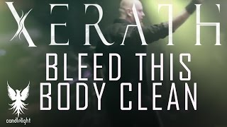 XERATH - Bleed This Body Clean