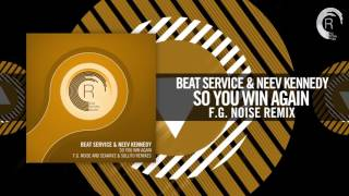 Beat Service & Neev Kennedy - So You Win Again (F.G. Noise Remix) [FULL]