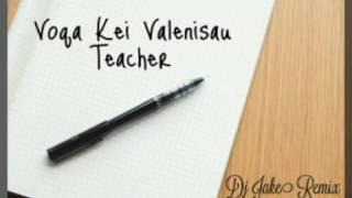 Dj Jake - Teacher ft. Voqa Kei Valenisau