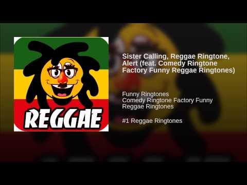 Sister Calling, Reggae Ringtone, Alert (feat. Comedy Ringtone Factory Funny Reggae Ringtones) video