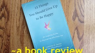 15 Things You Should Give Up To Be Happy- a book review