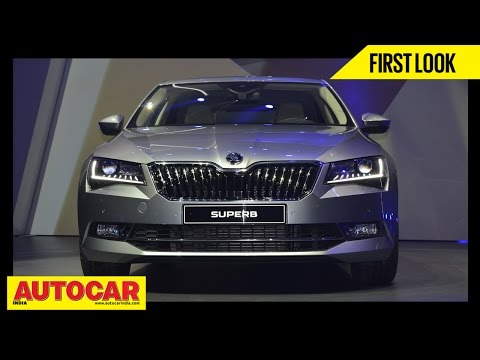 2015 Skoda Superb | First Look | Autocar India