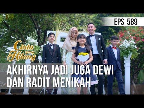 Download CINTA YANG HILANG - Akhirnya Jadi Juga Dewi Dan Radit Menikah 23 Juli 2019 Mp4 baru