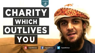 CHARITY which OUTLIVES YOU!