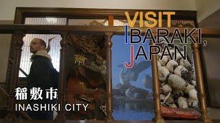 稲敷-INASHIKI- VISIT IBARAKI,JAPAN