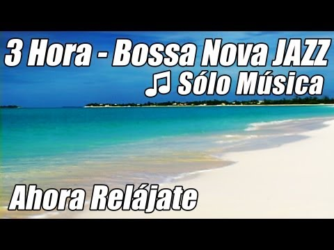 Music video Musica INSTRUMENTAL JAZZ Suave Bossa Nova Playlist Bossanove Relajante Estudio Relajarse Feliz Hora - Music Video Muzikoo