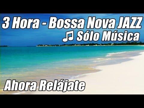 Musica INSTRUMENTAL JAZZ Suave Bossa Nova Playlist Bossanove Relajante Estudio Relajarse Feliz Hora