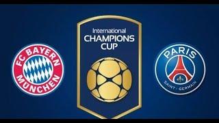 Bayern Munich vs. Paris Saint-Germain 2018 ♛ INTERNATIONAL CHAMPIONS CUP ♛ FOOTBAL LIVESCORE ♛