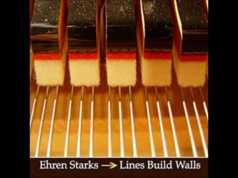 Ehren Starks - Lines Build Walls