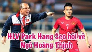 Hoàng Thịnh 😂đội tuyển Việt Nam và lời hỏi thăm từ HLV Park Hang Seo
