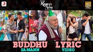 Buddhu Sa Mann Lyric Video – Kapoor & Sons | Sidharth | Alia | Fawad | Rishi Kapoor | Armaan | Amaal