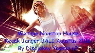 DJ Mixtape Dugem Nonstop Kecak janger Bali Agustus 2016