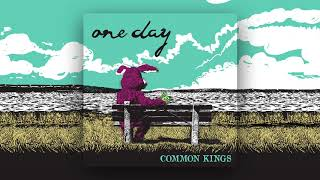 Common Kings One Day Official Audio