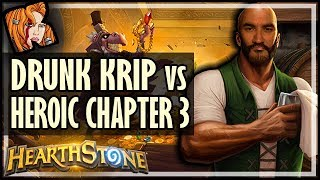 DRUNK KRIPP vs HEROIC DALARAN HEIST (Chapter 3) - Rise of Shadows Hearthstone