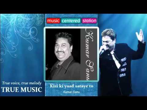 Kisi ki yaad sataye to - Kumar Sanu hits - Wonderful Songs Collection by Kumar Sanu