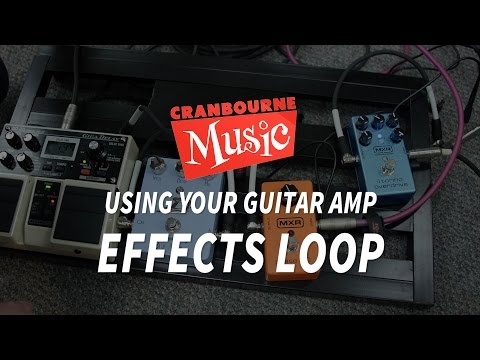 How To Use A Guitar Amp FX Loop