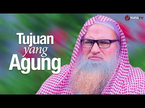 Ceramah Singkat: Tujuan yang Agung - Syaikh Dr. Muhammad Musa Alu Nasr.