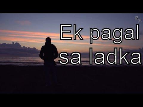 Ek pagal sa ladka   Heart touching love poem in hindi   Rhyme Attacks