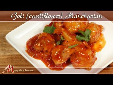 Gobi – Cauliflower Manchurian Appetizer Recipe by Manjula