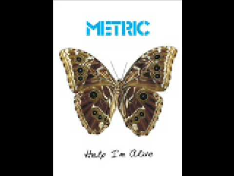 Metric - Help Im Alive (Album Version)