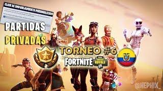 TORNEO #6 FORTNITE: BATTLE ROYALE ECUADOR en DIRECTO | PARTIDAS PRIVADAS