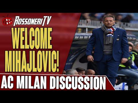 Welcome Mihajlovic! | AC Milan Discussion | Rossoneri TV