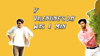 If Valentine's Day Was A Man | Comedy Video | Azhar N Ali
