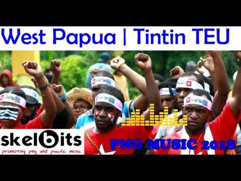 Tintin Teu - West Papua  - PNG MUSIC 2018