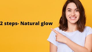 How to make skin glowing